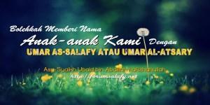 Bolehkah Memberi Nama Anak-anak Kami Dengan Umar As-Salafy Atau Umar Al-Atsary