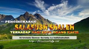 Pengingkaran Salafush Shaleh Terhadap Hari Raya Orang Kafir