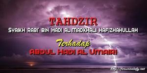 Tahdzir Syaikh Rabi' bin Hadi al Madkhali hafizhahullah Terhadap Abdul Hadi al Umairi