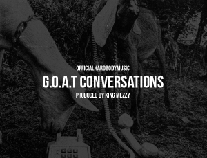 "🚨 New Music Alert! 🚨 Hardbody – ""G.O.A.T. Conversations"" (Produced by King Mezzy)"