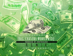 "🚨 New Music Alert! 🚨 OfficialHardBodyMusic – ""Bag Chasers Worldwide"" (Feat. Syn Kazualty) [REMIX]"