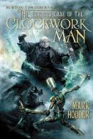 The Curious Case of the Clockwork Man