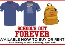 Win a School's Out Forever DVD, T-Shirt and rucksack bundle. (COMPETITION NOW CLOSED!)