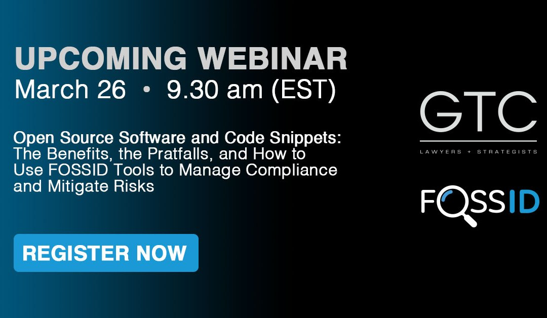 Webinar with GTC Law and FOSSID, March 26, 9:30am EST