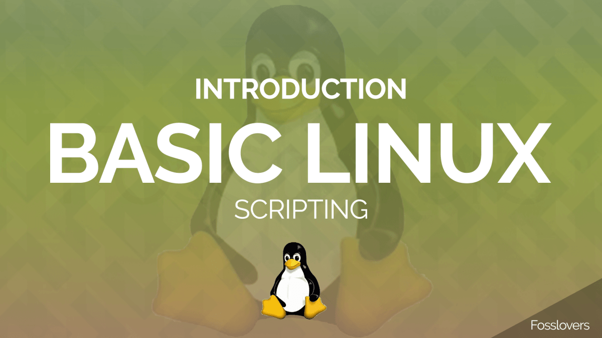 Introduction of Basic Linux Shell Scripting
