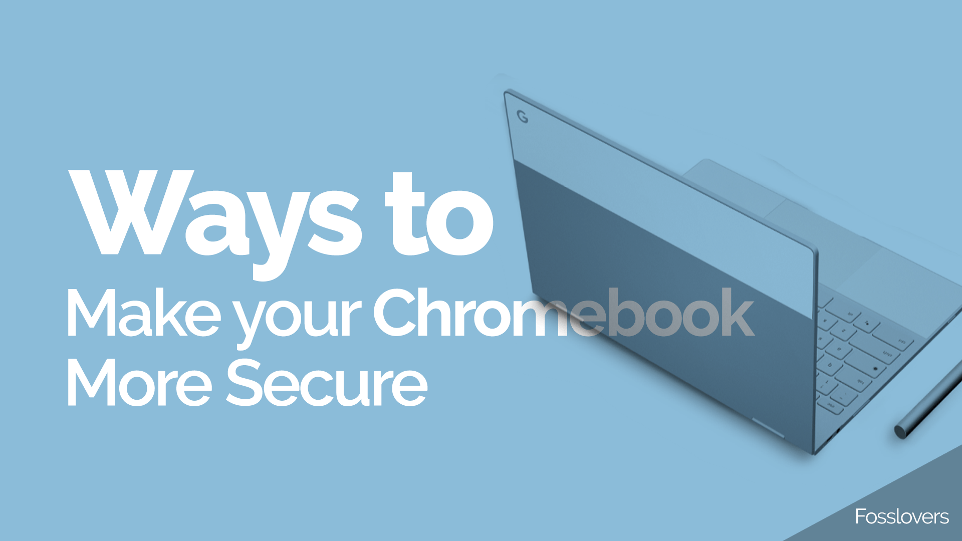 3 Ways to make your Chromebook More Secure