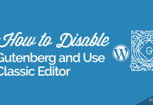 Disable Gutenberg and Use the Classic Editor in WordPress