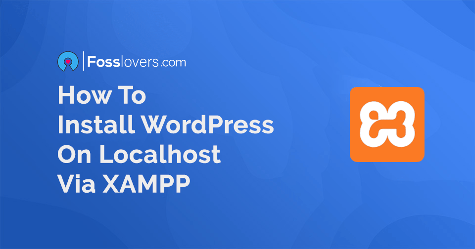 How to install WordPress on localhost via XAMPP
