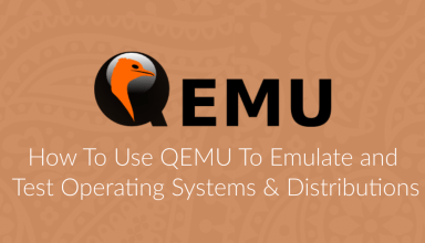 How To Use QEMU To Test Operating Systems & Distributions 112