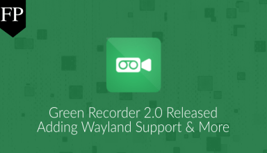 Green Recorder 2.0 Released, Adding GNOME's Wayland Support 32