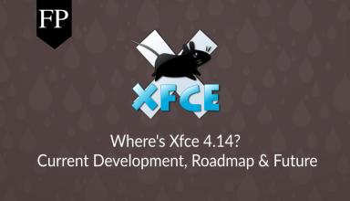 Where's Xfce 4.14? Current Development, Roadmap & Future 35 xfce 4.14
