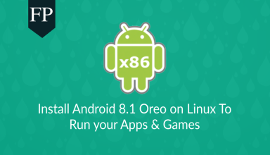 Install Android 8.1 Oreo on Linux To Run Apps & Games 119