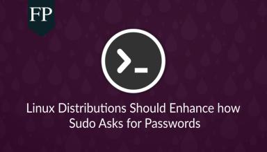 Linux Distributions Should Enhance how Sudo Asks for Passwords 27