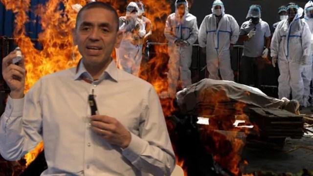 Cansız bedenler sokaklarda yakılmaya başlanmıştı! Prof. Dr. Uğur Şahin'den Hindistan'a umut olacak haber
