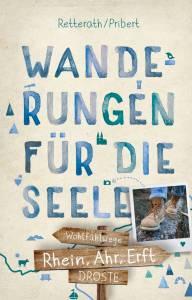 Rhein  Ahr und Erft - Wanderungen für die Seele