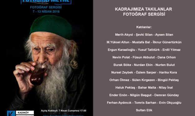 Kadrajımıza Takılanlar Fotoğraf sergisi (7-13 Nisan 2018)
