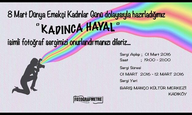 "1 Mart 2016 – ""KADINCA HAYAL"""