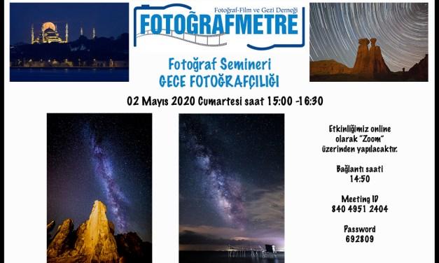 02 MAYIS 2020 GECE FOTOĞRAFÇILIĞI SEMİNERİ