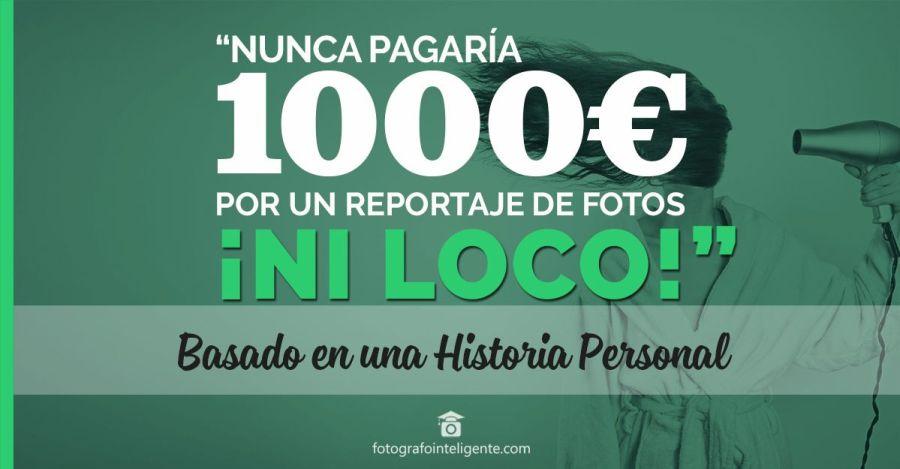 Nunca pagaría 1000 euros ni loco