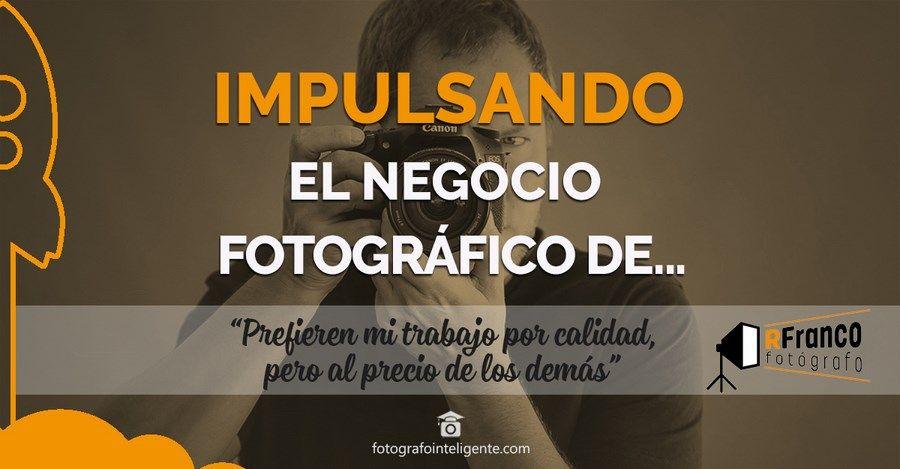 Impulsando-el-Negocio-Fotografico-de-Rfranco