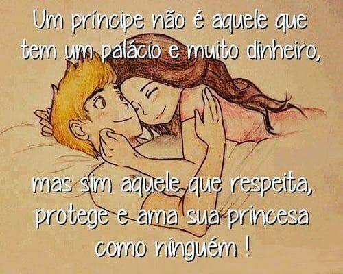 Mas sim aquele que respeita, protege ama sua princesa como ninguém!