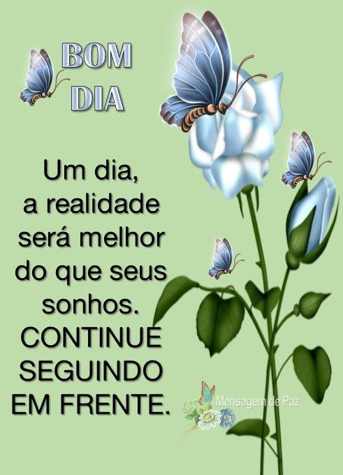Um dia, a realidade será melhor que os seus sonhos!