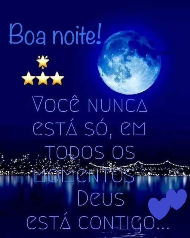 Boa noite, Deus está contigo em todos os momentos
