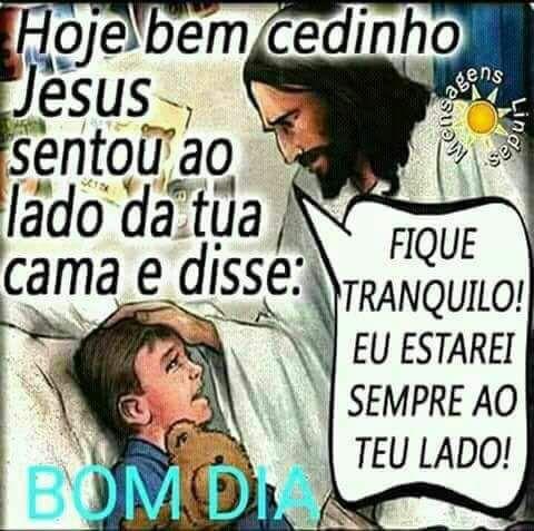 Sinta a presença de Jesus em todo amanhecer! Bom dia!