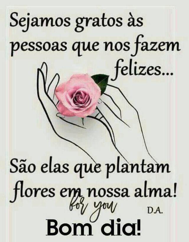 Existem pessoas que plantam flores em nossa alma