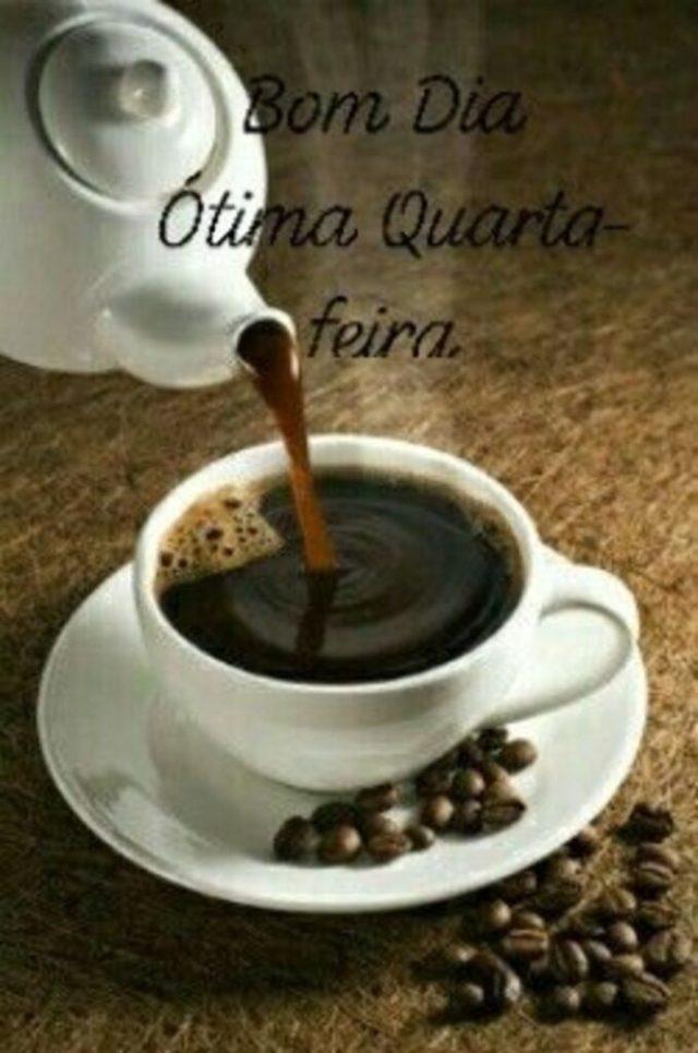 FELIZ QUARTA FEIRA! CHEIRINHO DE CAFÉ!