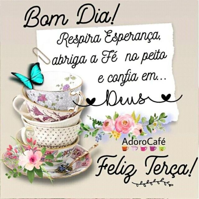 Bom dia e feliz terça-feira com esperança e fé