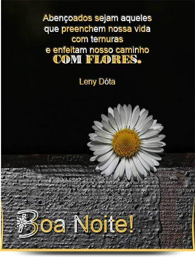 Boa noite para todos que enfeitam nosso caminho com flores