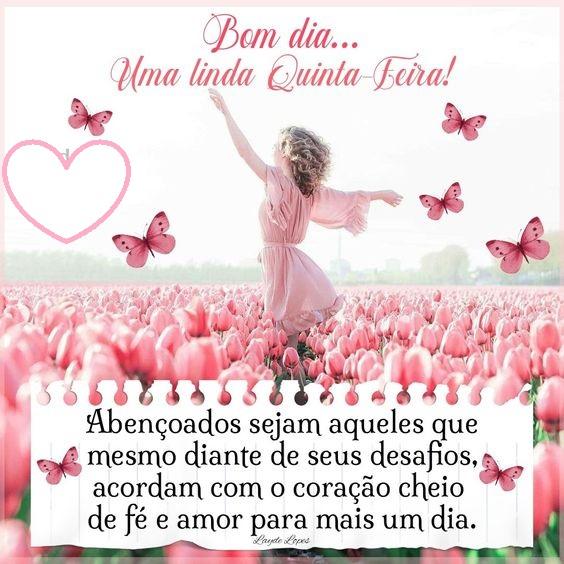 Uma linda quinta-feira, abençoados sejam aqueles que acordam com o coração cheio de fé