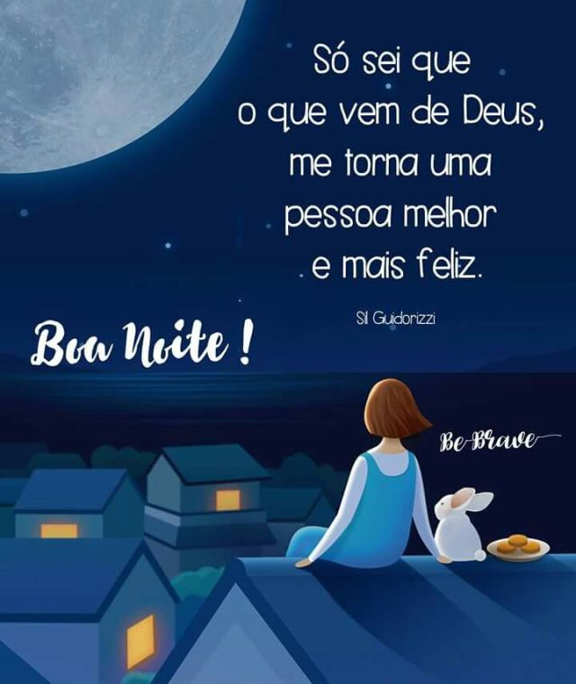 Boa noite, o que vem de Deus...