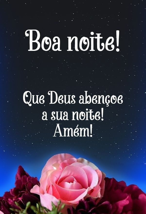 Deus abençoe a sua noite!