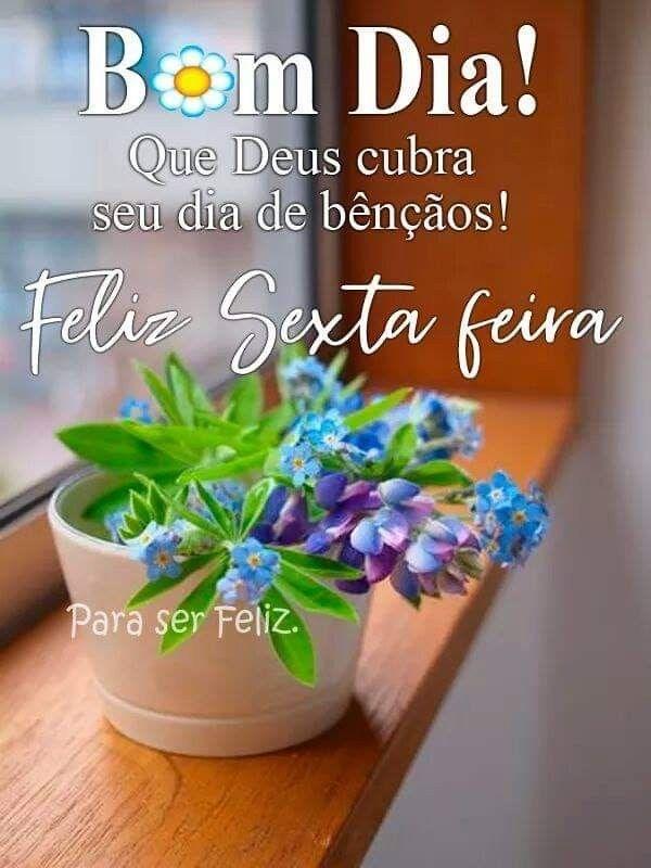 Bom dia que Deus cubra seu dia de bençãos feliz sexta feira