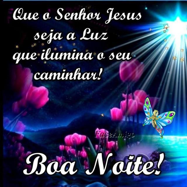 Boa noite, Jesus é a luz que ilumina seu caminhar