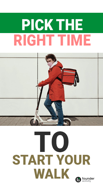 pick the right time to start your walk