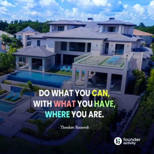 Do what you can, with what you have, where you are. -Theadore Roosevelt-