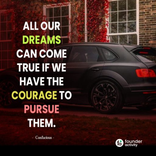 All our dreams can come true if we have the courage to pursue them. -Cnfucious-
