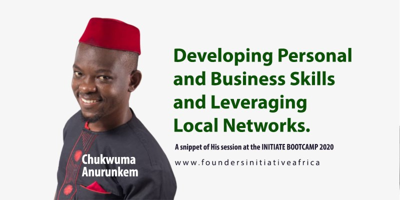 Developing Personal and Business Skills and Leveraging Local Networks.