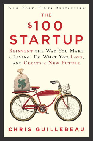 Chris Guillebeau $100 Startup - Why start business - Guidehut.in