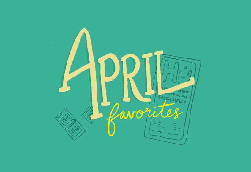 A few of my favorite things - April 2019