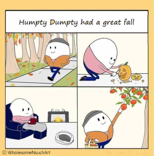 Gotta love Humpty Dumpty