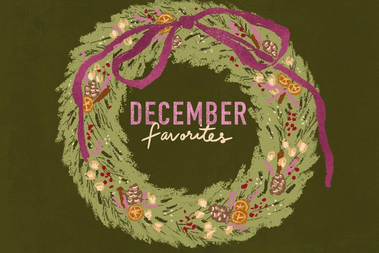 A Few of my Favorite Things - December