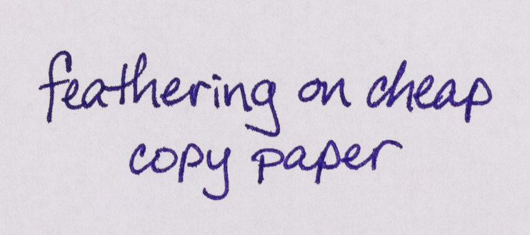 why use a fountain pen cheap copy paper ink feathering