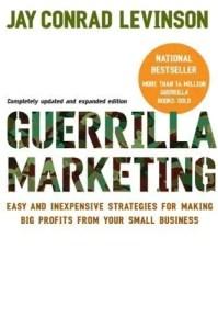 Levinson - Guerrilla Marketing