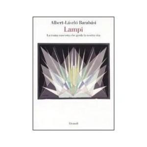 Lampi: la trama nascosta che guida la nostra vita di Barabasi
