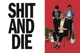 shitanddie