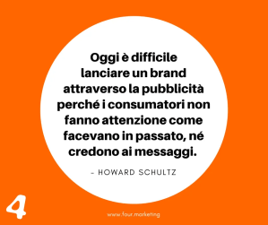 FOUR.MARKETING - HOWARD SCHULTZ